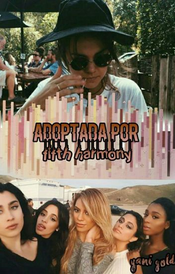 Adoptada Por Fifth Harmony