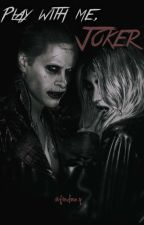 Play with me, Joker.  by pedras-da-lua