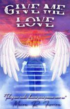 Give Me Love  by Mairahstj