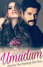 UMUDUM ( AŞK SERİSİ)  by MelekMel