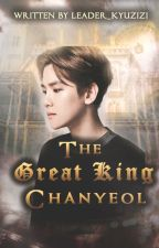 The Great King Chanyeol [Traducción] by SmoothSoo