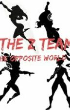 The Z Team: The Opposite World by ghostholly