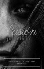 Pasión Prohibida© by otherteen
