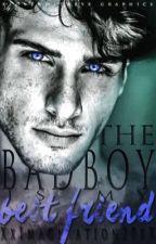 The Bad Boy Is My Best Friend  #Wattys2017 by XxImagination20xX