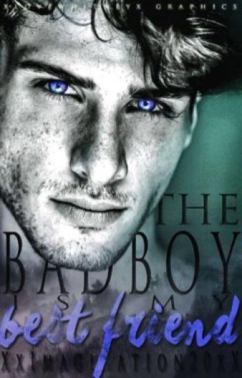The Bad Boy Is My Best Friend  #Wattys2017
