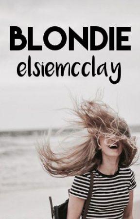 Blondie | Editing | by ElsieMcClay