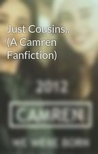 Just Cousins.. (A Camren Fanfiction) by WohooCamren
