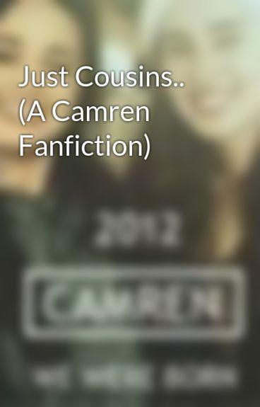 Just Cousins.. (A Camren Fanfiction)