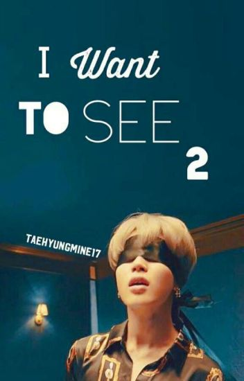 I Want To See ✔( Jimin ) BOOK 2 [Completed]