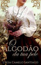 O Algodão da Tua Pele by LygiaCSantiago