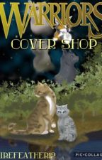 Warrior Cats Cover Shop {Open} by Firefeather12