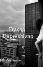 Frases Depressivas  by Cris7902