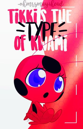 ✨Tikki's The Type Of Kwami©