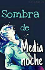 Sombra De Medianoche ( Servamps Fanfic ) by KazuyaKazuya
