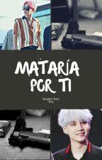 << MATARIA POR TI >> yoonmin, taegi ®¬mprg by cintiiaGG