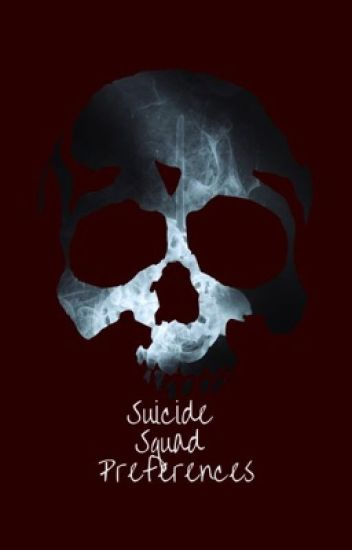 Suicide Squad Preferences and Imagines