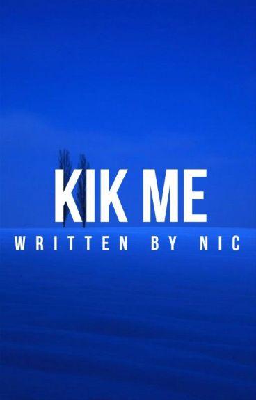 KIK ME | C. FRAY + I. LIGHTWOOD ✓