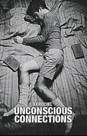 Unconscious Connections by Xerociel