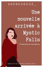 Une nouvelle arrivée à Mystic Falls. by ConstanceNgre