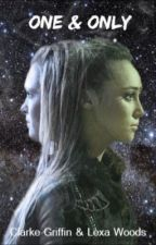One & Only {CLEXA FANFIC}(Español) by bubble-grande