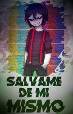 Salvame De Mi Mismo (freddy Y Tu) FNAFHS© by Marty_Inaco23
