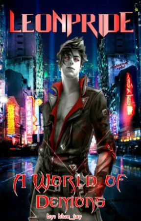 Leon Pride: A World of Demons by blue_jay