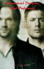 Supernatural Imagines And Preferences by ToShyToCry