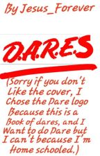 Dares by Jesus_Forever