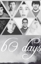 60 Days (An O2L fan fiction) by Heyitsem_