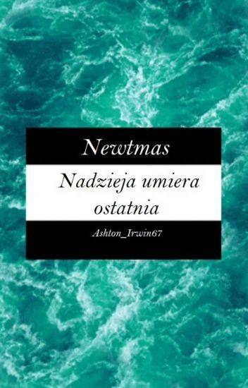 Newtmas// Nadzieja umiera ostatnia