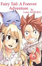 Fairy Tail: A Forever Adventure by Luna_NLJEGJGL