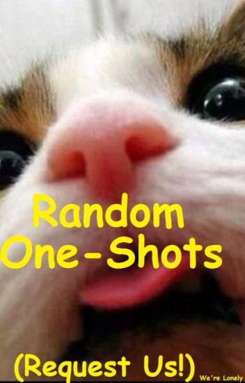 Random One-Shots (x Reader)