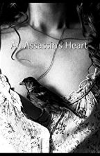 An Assassin's Heart by WhoopsYouSlutt