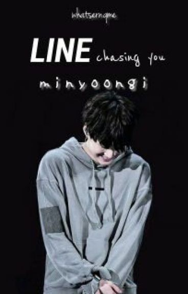 LINE (Chasing You) ✧ myg