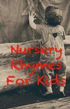 Nursery Rhymes For Kids by honeygum12xx