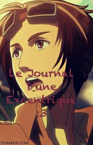 Le Journal  D'une Excentrique  :3