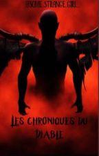 Les chroniques du Diable ~ En réécriture by some_strange_girl_