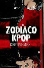 Zodíaco || Kpop by KihyunIsMine