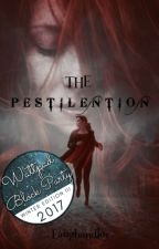 The Pestilention (COMPLETED) by LaughandJoy
