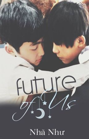 [Oneshot] [Xihong] Future by NhuMami