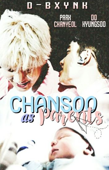 [ EXO ] Chansoo as Parents (M-preg)