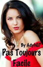 Pas Toujours Facile  by adyh07