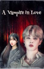 A Vampire In Love {Jimin Fanfic} by Jungkook1110