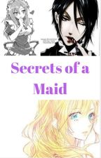 Secrets of a Maid (Black Butler Fanfic) by Kais_Voice