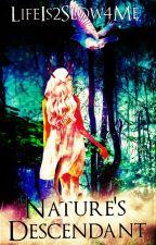 Nature's Descendant by LifeIs2Slow4Me