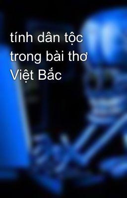tính dân tộc trong bài thơ Việt Bắc