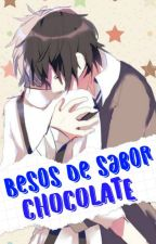 Besos de Sabor Chocolate | Dazatsu by Danganronpa_Fangirl