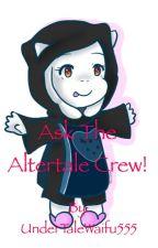 Ask The Altertale Crew! by UnderTaleWaifu555