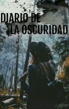 Diario De La Oscuridad by OscuridadLOVE17