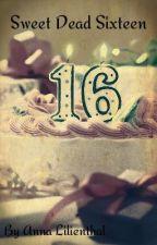 Sweet Dead Sixteen by LithiumLynx